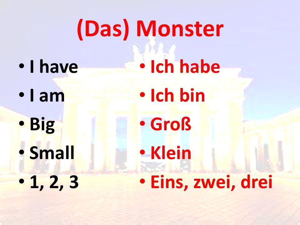 (Das) Monster I have I am Big Small 1, 2, 3 Ich habe Ich bin Groß Klein Eins, zwei, drei