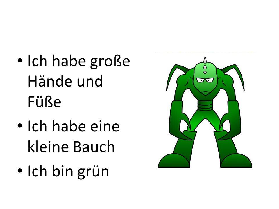 Ich habe große Hände und Füße Ich habe eine kleine Bauch Ich bin grün
