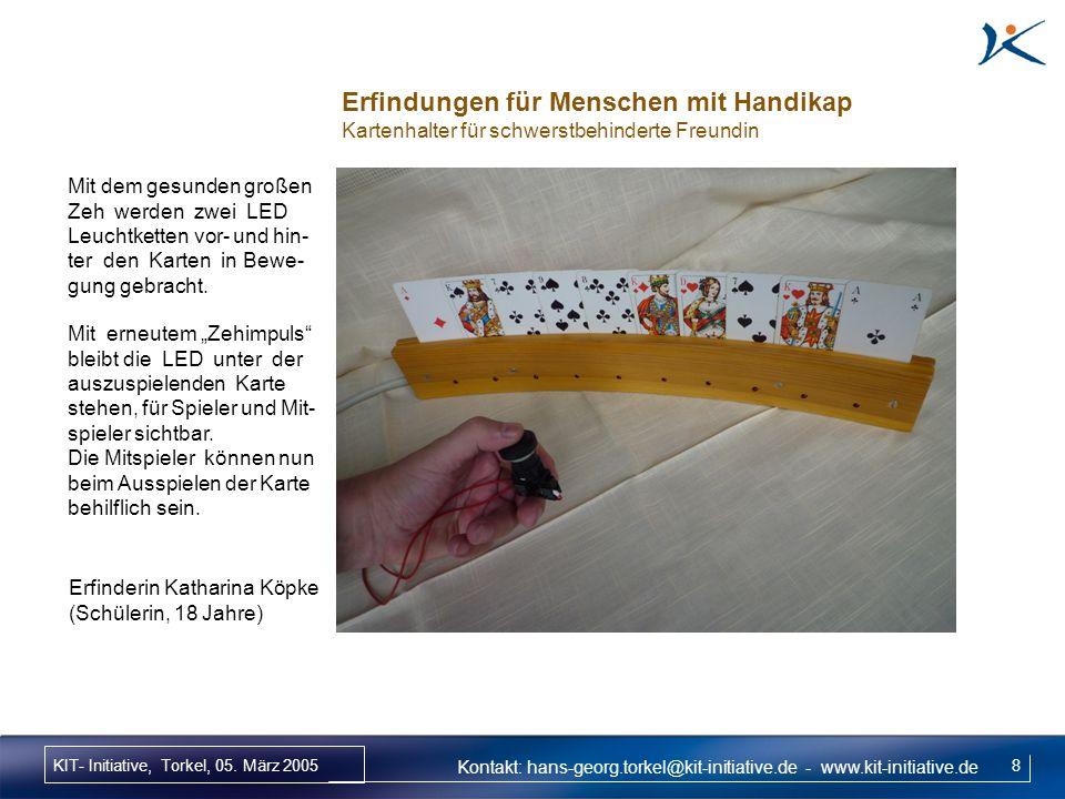 KIT- Initiative, Torkel, 05. März 2005 8 Erfindungen für Menschen mit Handikap Kartenhalter für schwerstbehinderte Freundin Erfinderin Katharina Köpke