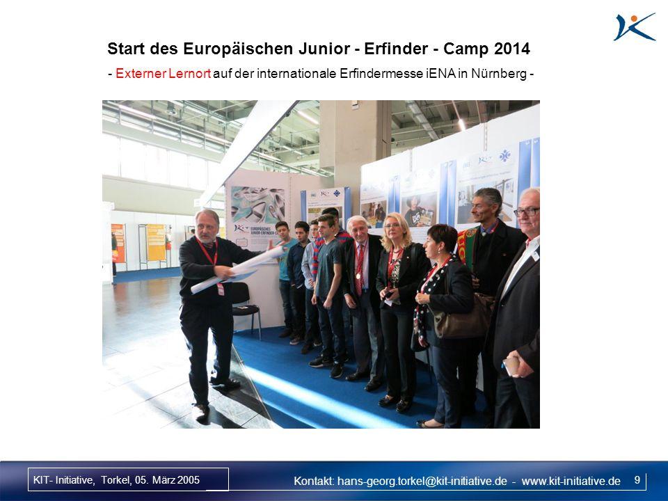 KIT- Initiative, Torkel, 05. März 2005 9 Start des Europäischen Junior - Erfinder - Camp 2014 - Externer Lernort auf der internationale Erfindermesse