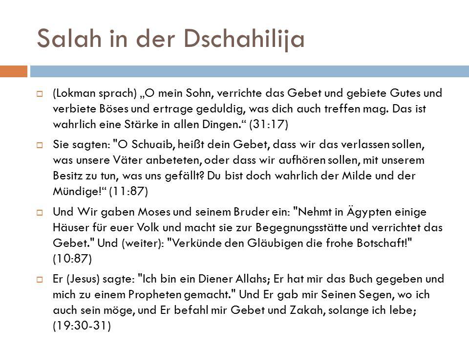 """Salah in der Dschahilija  (Lokman sprach) """"O mein Sohn, verrichte das Gebet und gebiete Gutes und verbiete Böses und ertrage geduldig, was dich auch"""
