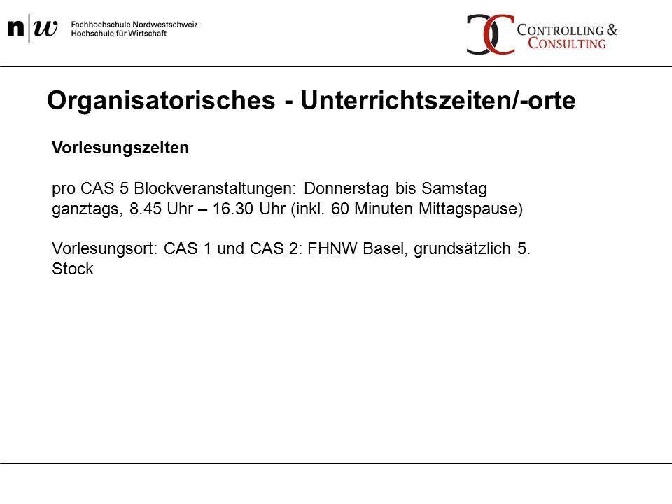 Vorlesungszeiten pro CAS 5 Blockveranstaltungen: Donnerstag bis Samstag ganztags, 8.45 Uhr – 16.30 Uhr (inkl.