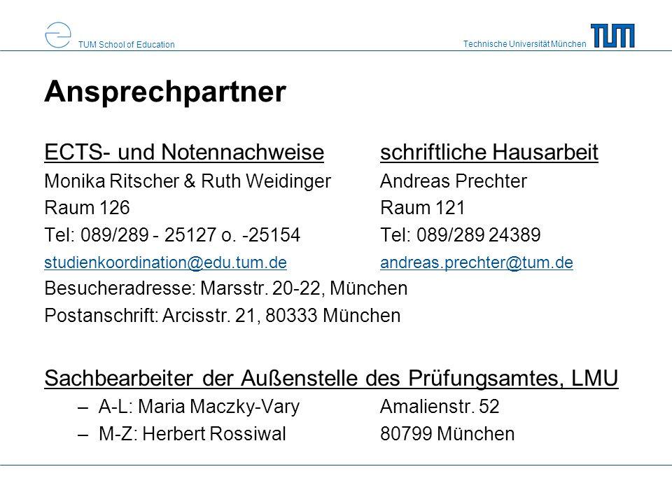 Technische Universität München TUM School of Education Ansprechpartner ECTS- und Notennachweiseschriftliche Hausarbeit Monika Ritscher & Ruth WeidingerAndreas Prechter Raum 126Raum 121 Tel: 089/289 - 25127 o.