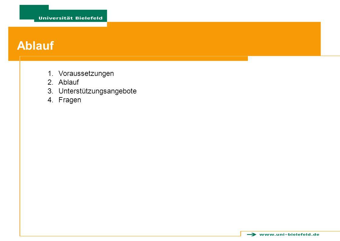 Ablauf 1.Voraussetzungen 2.Ablauf 3.Unterstützungsangebote 4.Fragen