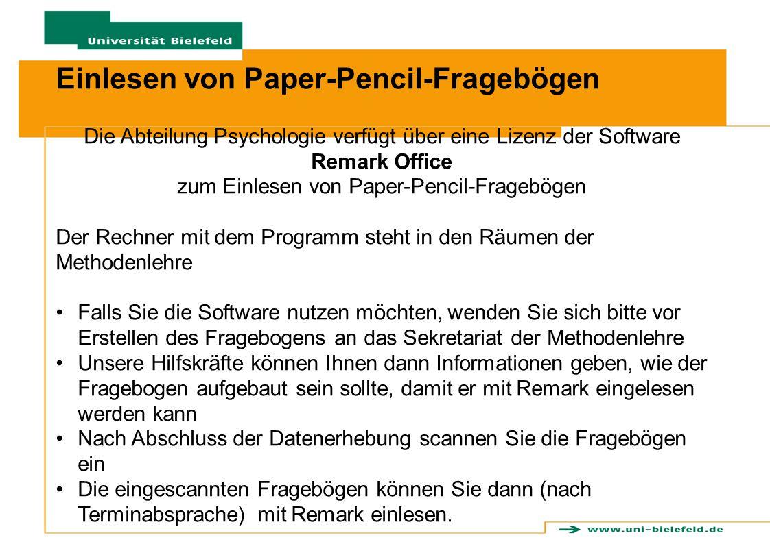 Einlesen von Paper-Pencil-Fragebögen Die Abteilung Psychologie verfügt über eine Lizenz der Software Remark Office zum Einlesen von Paper-Pencil-Frage