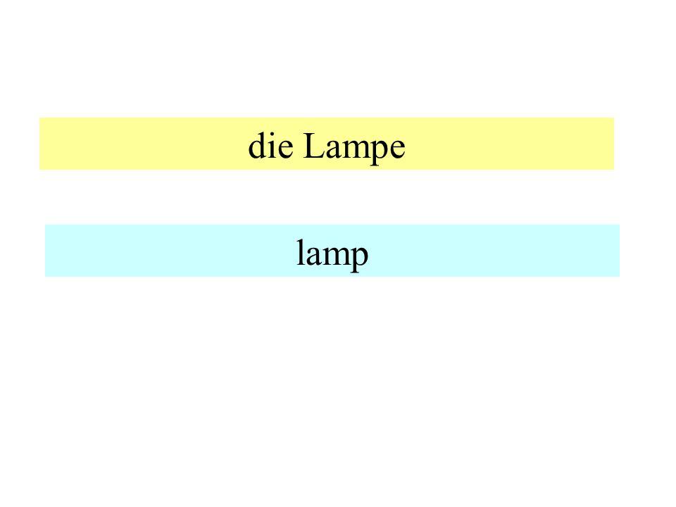 die Lampe lamp