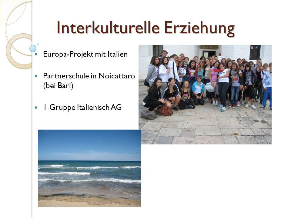 Interkulturelle Erziehung Europa-Projekt mit Italien Partnerschule in Noicattaro (bei Bari) 1 Gruppe Italienisch AG