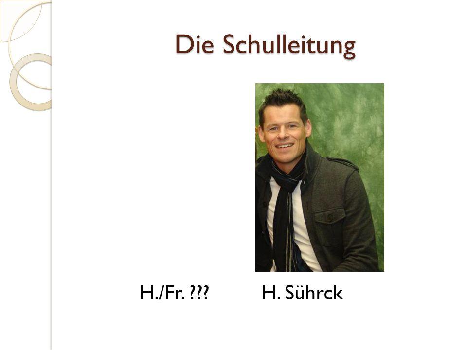 Die Schulleitung H./Fr. ??? H. Sührck
