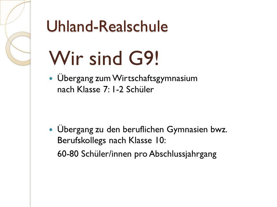 Uhland-Realschule Wir sind G9.