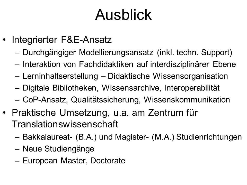 Ausblick Integrierter F&E-Ansatz –Durchgängiger Modellierungsansatz (inkl.