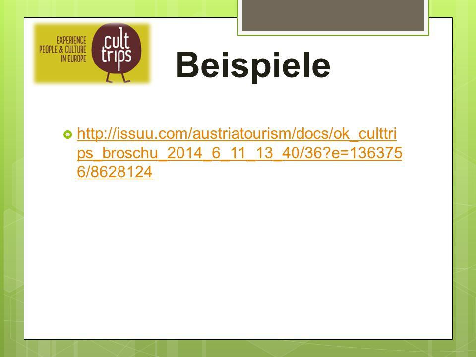 Beispiele  http://issuu.com/austriatourism/docs/ok_culttri ps_broschu_2014_6_11_13_40/36?e=136375 6/8628124 http://issuu.com/austriatourism/docs/ok_c