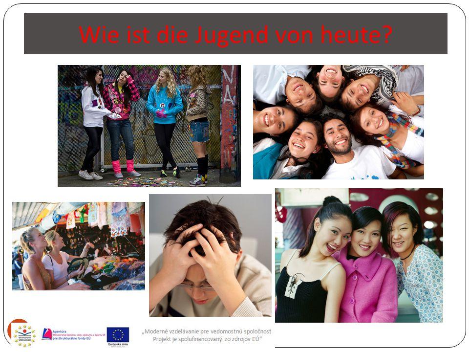 Wie ist die Jugend von heute? 2