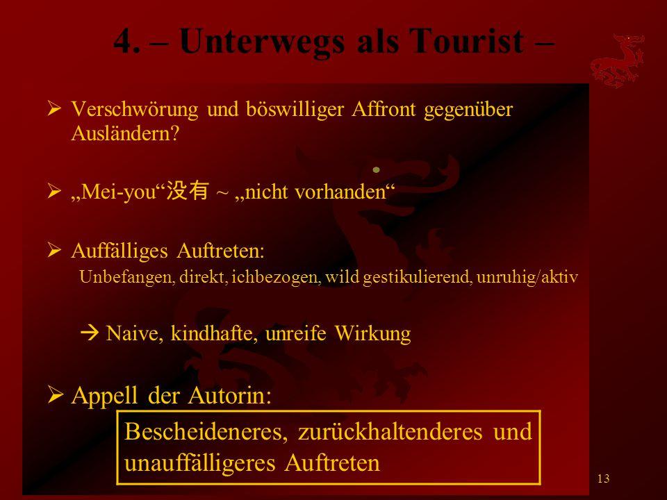 """16. Januar 2006Komm. in verschiedenen Kontexten13 4. – Unterwegs als Tourist –  Verschwörung und böswilliger Affront gegenüber Ausländern?  """"Mei-you"""
