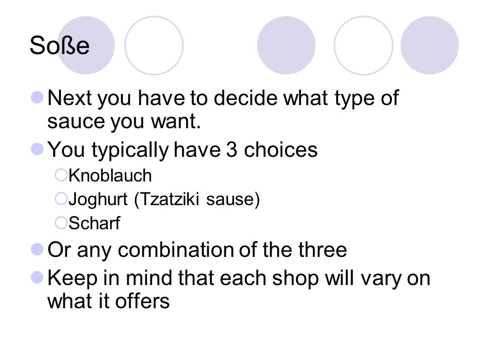 Soße Next you have to decide what type of sauce you want.