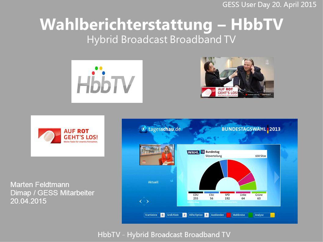 GESS User Day 20. April 2015 HbbTV - Hybrid Broadcast Broadband TV HbbTV - Struktur
