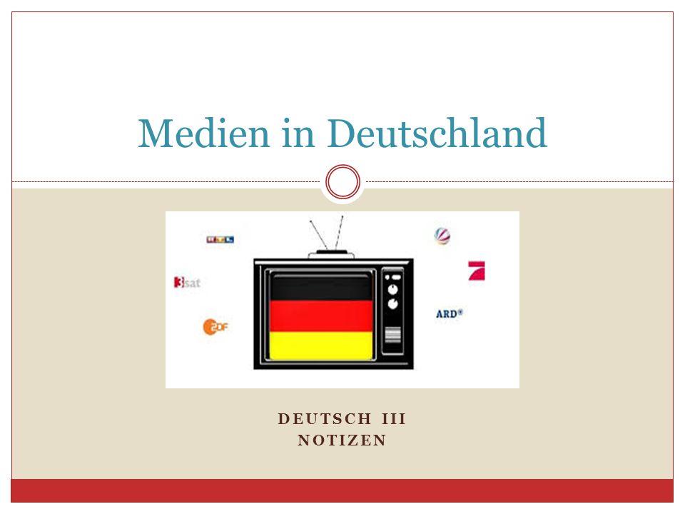DEUTSCH III NOTIZEN Medien in Deutschland