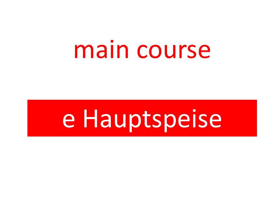 main course e Hauptspeise