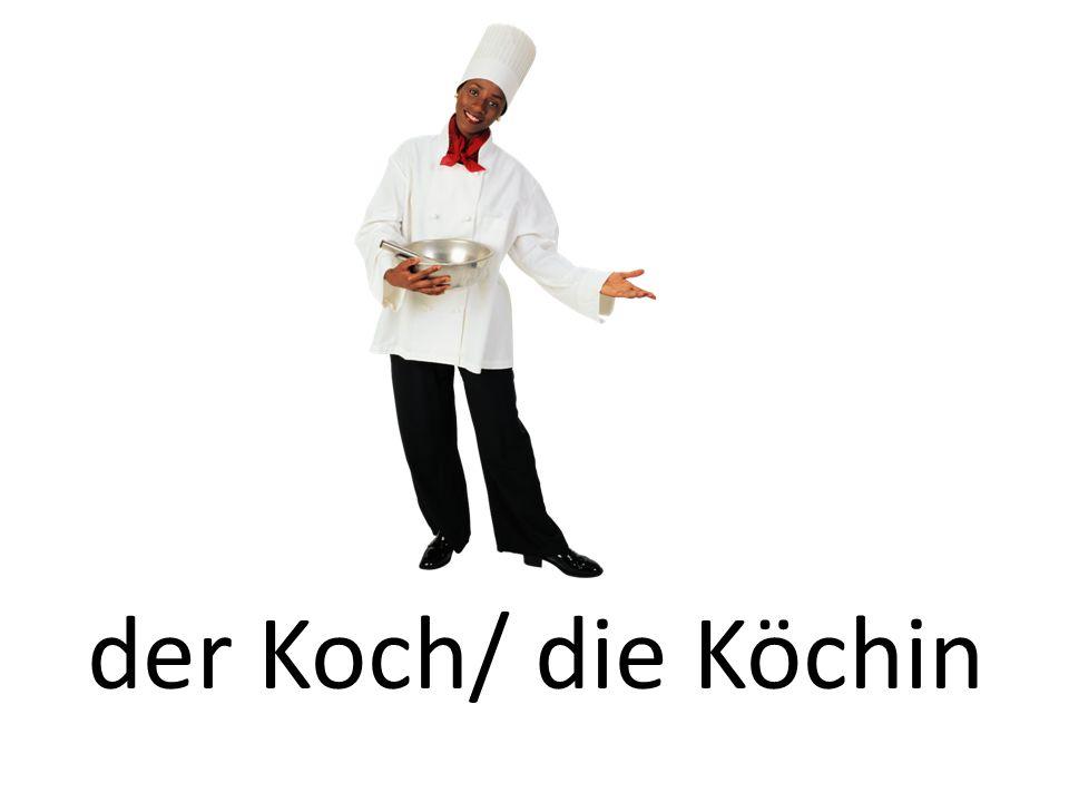 der Koch/ die Köchin