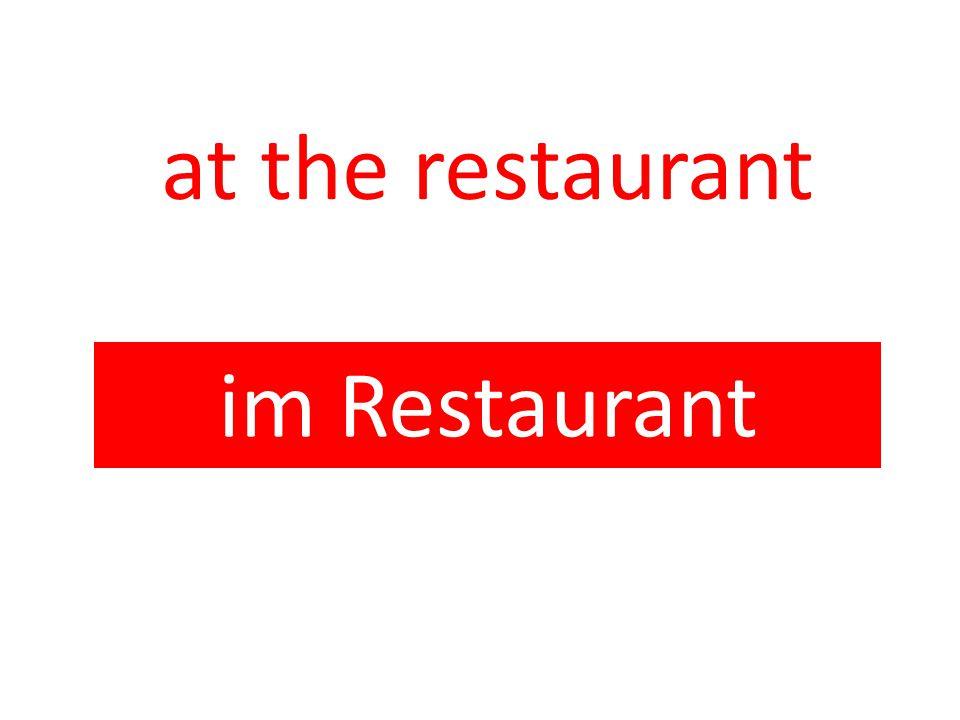 at the restaurant im Restaurant
