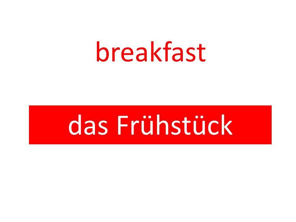 breakfast das Frühstück
