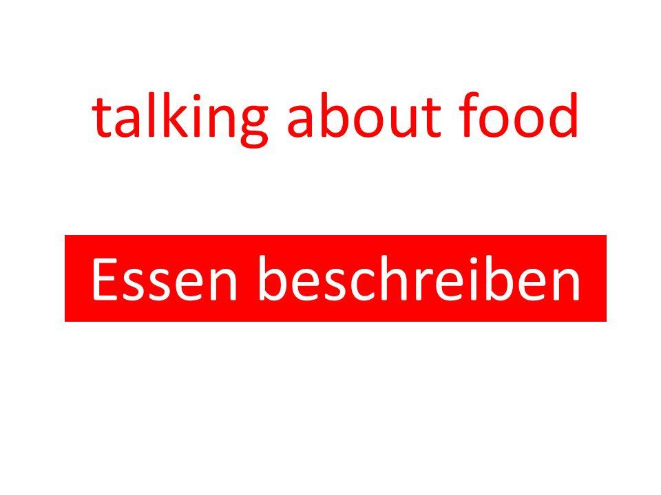 talking about food Essen beschreiben