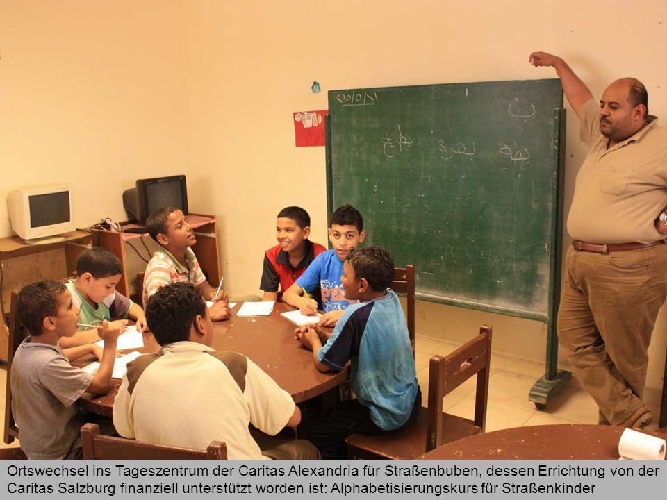Ortswechsel ins Tageszentrum der Caritas Alexandria für Straßenbuben, dessen Errichtung von der Caritas Salzburg finanziell unterstützt worden ist: Alphabetisierungskurs für Straßenkinder