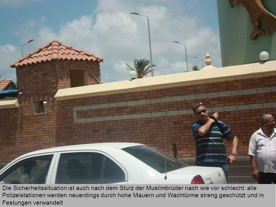 Die Sicherheitssituation ist auch nach dem Sturz der Muslimbrüder nach wie vor schlecht: alle Polizeistationen werden neuerdings durch hohe Mauern und Wachtürme streng geschützt und in Festungen verwandelt