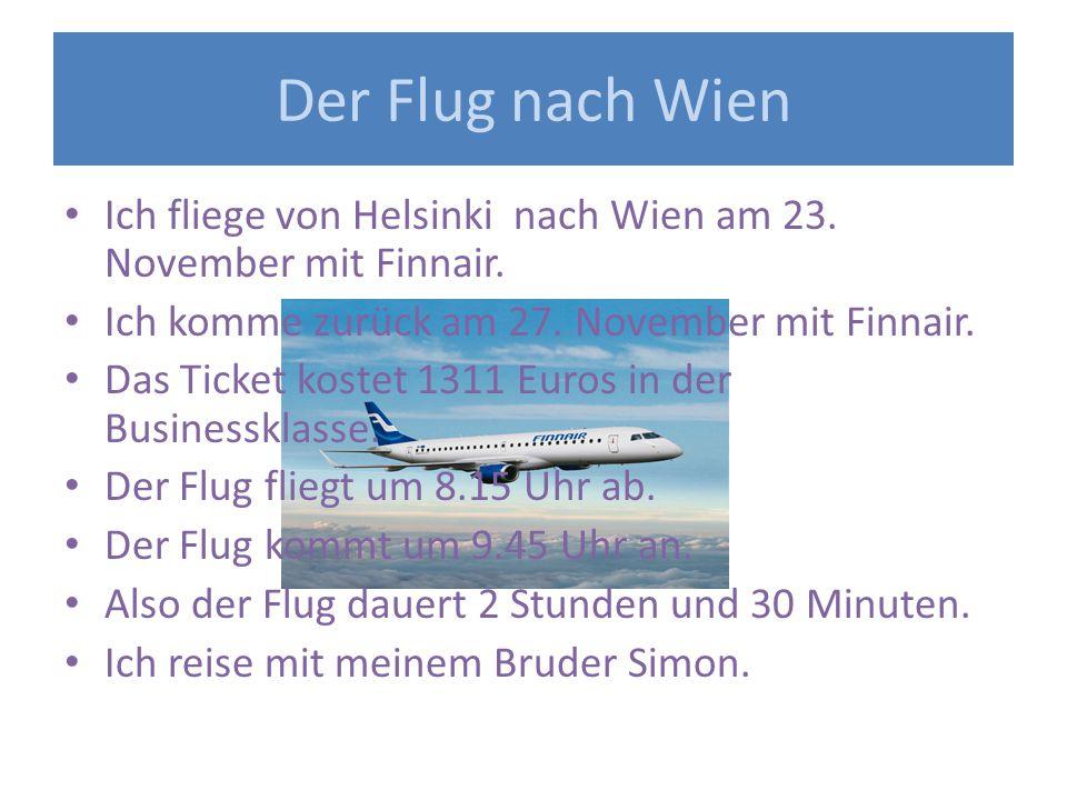 Der Flug nach Wien Ich fliege von Helsinki nach Wien am 23.