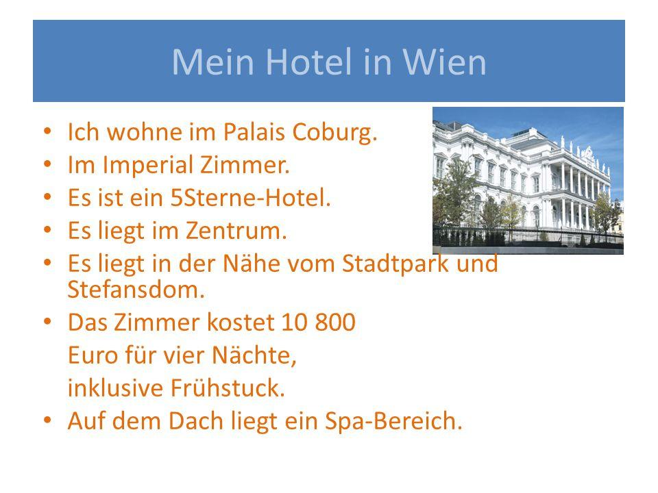 Mein Hotel in Wien Ich wohne im Palais Coburg.Im Imperial Zimmer.