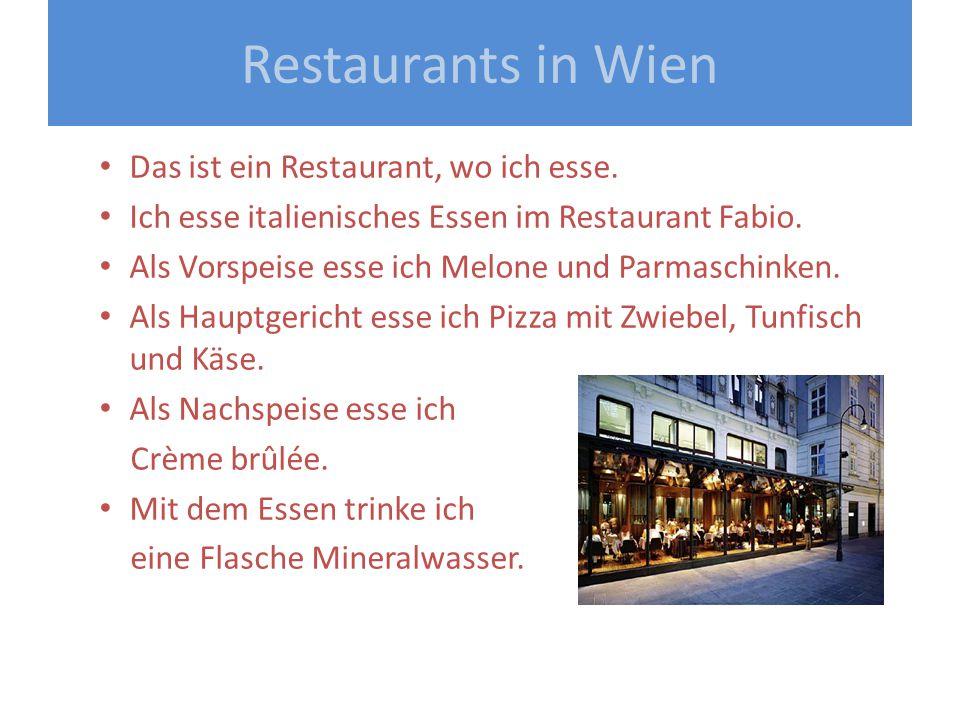 Restaurants in Wien Das ist ein Restaurant, wo ich esse.