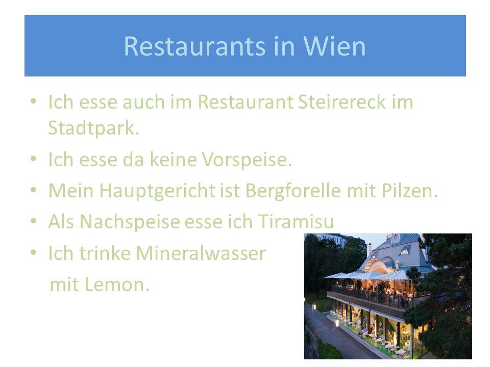 Restaurants in Wien Ich esse auch im Restaurant Steirereck im Stadtpark.