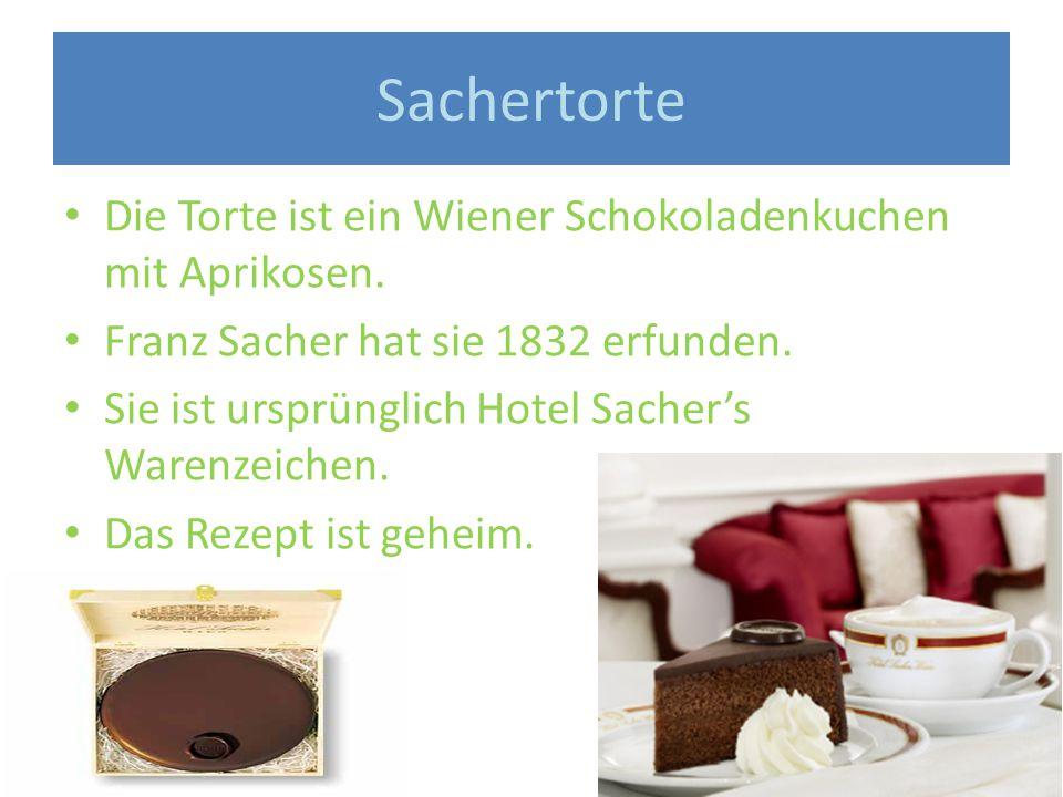Sachertorte Die Torte ist ein Wiener Schokoladenkuchen mit Aprikosen.