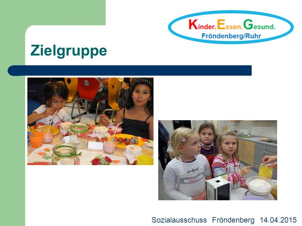 Zielgruppe Kreisjugendhilfeausschuss 18.03.2013 Sozialausschuss Fröndenberg 14.04.2015