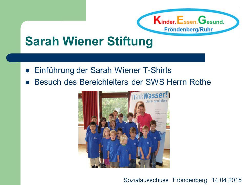 Sarah Wiener Stiftung Einführung der Sarah Wiener T-Shirts Besuch des Bereichleiters der SWS Herrn Rothe Sozialausschuss Fröndenberg 14.04.2015