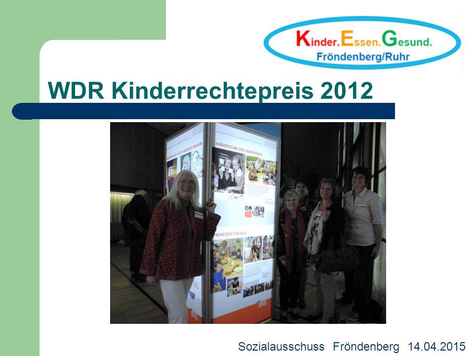 WDR Kinderrechtepreis 2012 Kreisjugendhilfeausschuss 18.03.2013 Sozialausschuss Fröndenberg 14.04.2015