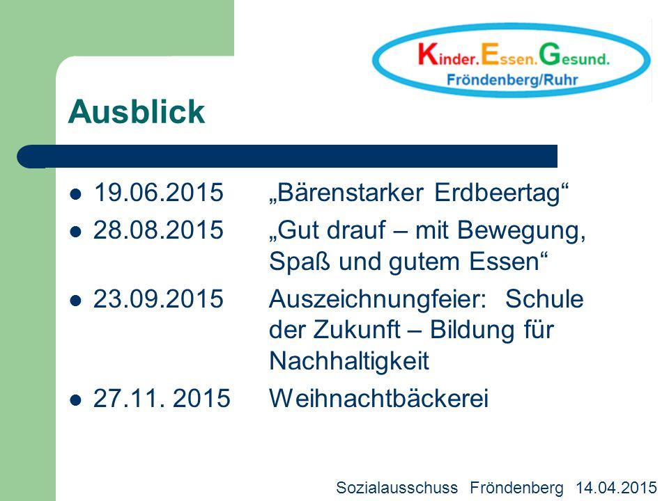 """Ausblick 19.06.2015""""Bärenstarker Erdbeertag"""" 28.08.2015 """"Gut drauf – mit Bewegung, Spaß und gutem Essen"""" 23.09.2015Auszeichnungfeier: Schule der Zukun"""