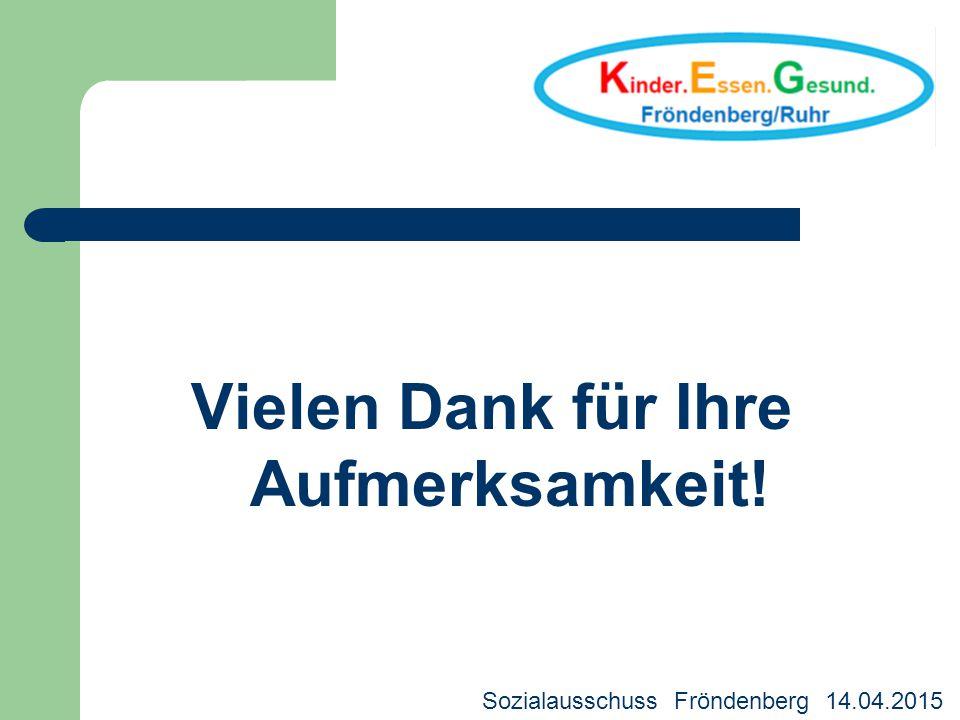 Vielen Dank für Ihre Aufmerksamkeit! WDR - Preis für die Rechte des Kindes 2014 Sozialausschuss Fröndenberg 14.04.2015