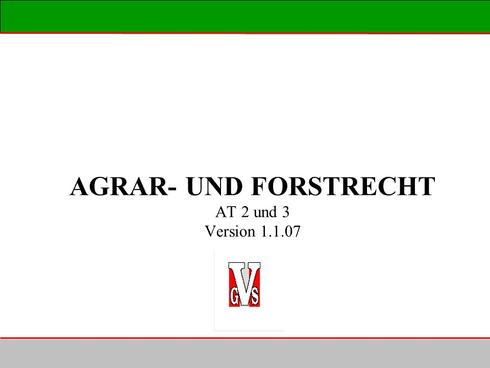 AGRAR- UND FORSTRECHT AT 2 und 3 Version 1.1.07