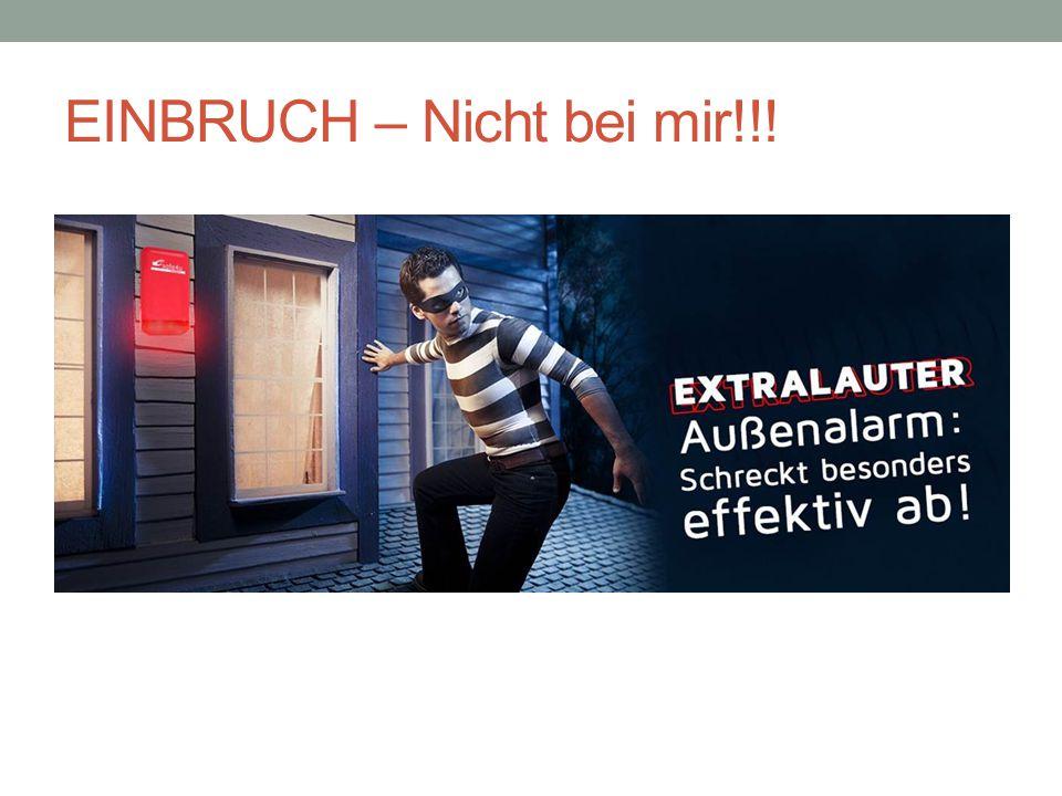EINBRUCH – Nicht bei mir!!!