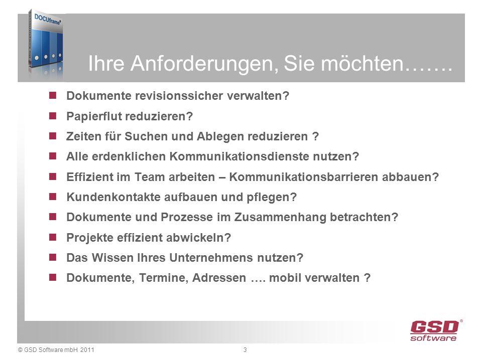 © GSD Software mbH 2011 Ihre Anforderungen, Sie möchten…….