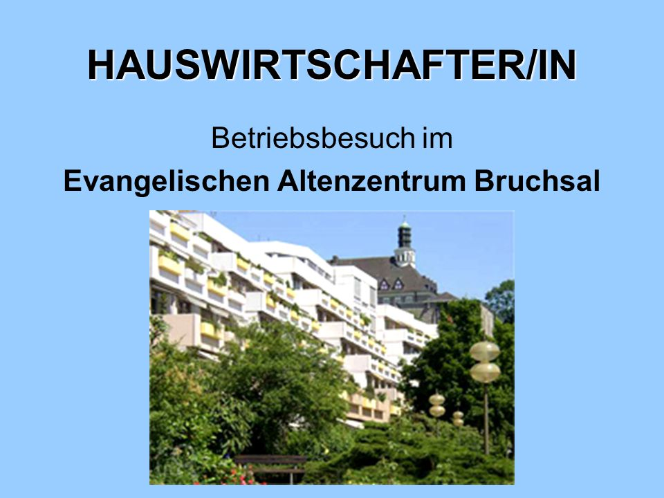 HAUSWIRTSCHAFTER/IN Betriebsbesuch im Evangelischen Altenzentrum Bruchsal
