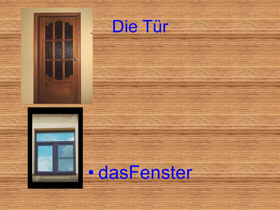 Die Tür dasFenster