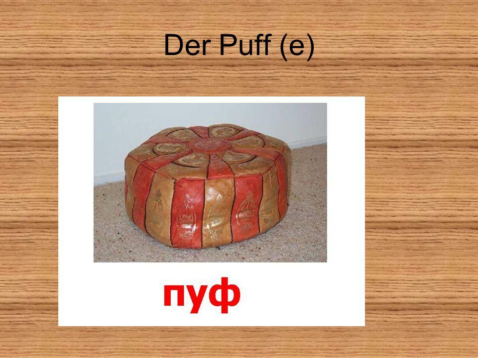Der Puff (e)
