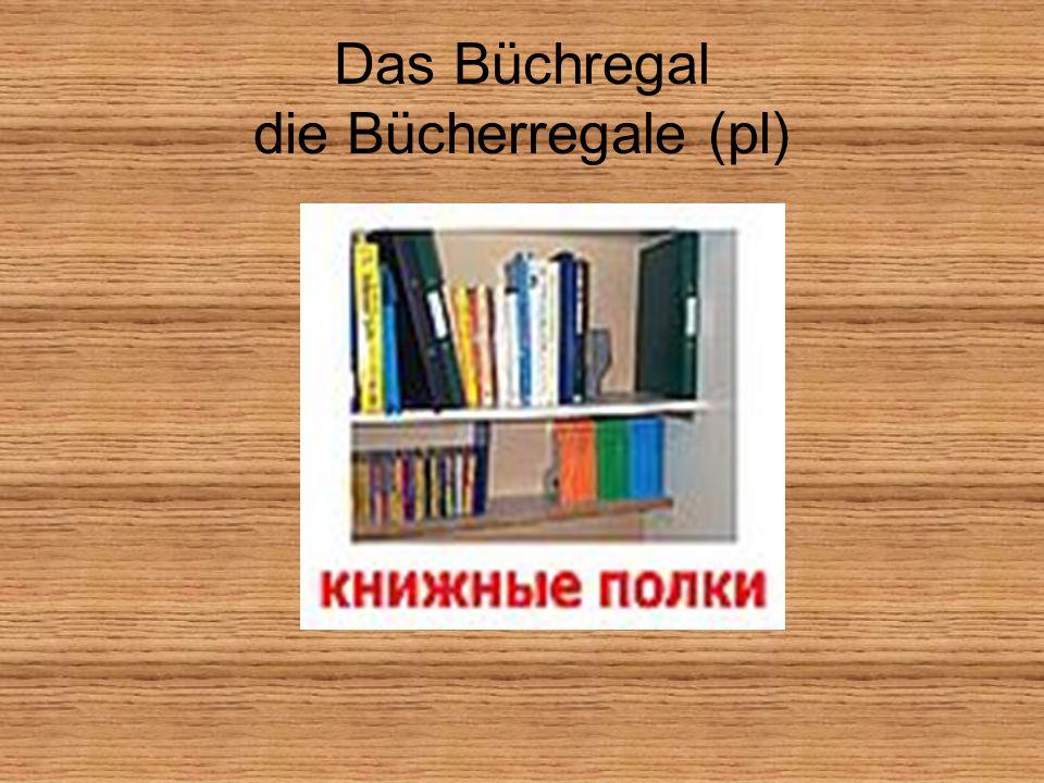 Das Büchregal die Bücherregale (pl)