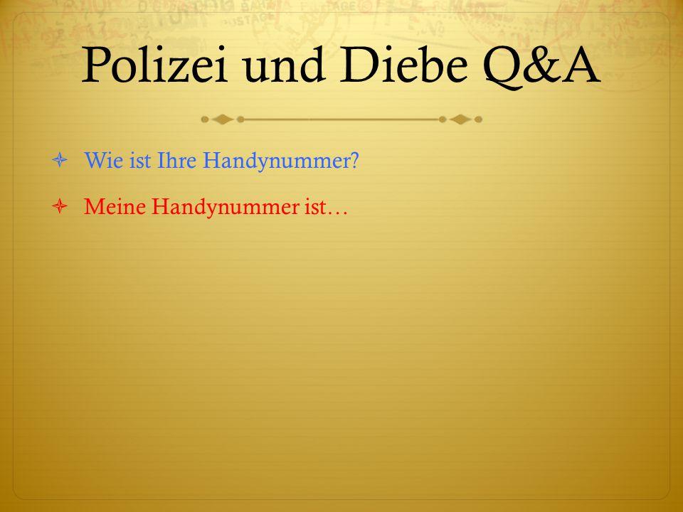 Polizei und Diebe Q&A  Wie ist Ihre Handynummer  Meine Handynummer ist…