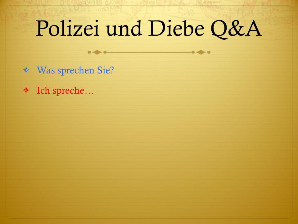 Polizei und Diebe Q&A  Was sprechen Sie  Ich spreche…
