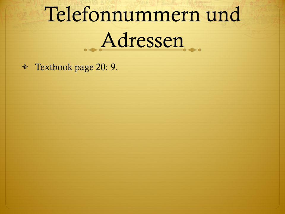 Telefonnummern und Adressen  Textbook page 20: 9.