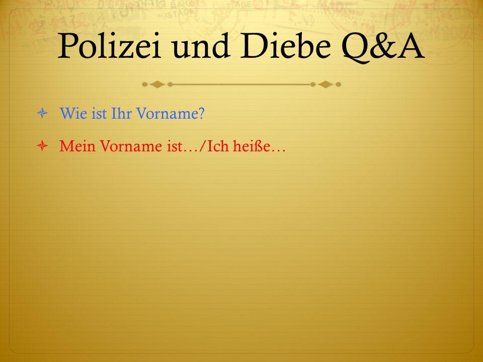 Polizei und Diebe Q&A  Wie ist Ihr Vorname  Mein Vorname ist…/Ich heiße…