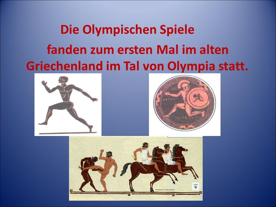 Die Olympischen Spiele fanden zum ersten Mal im alten Griechenland im Tal von Olympia statt.