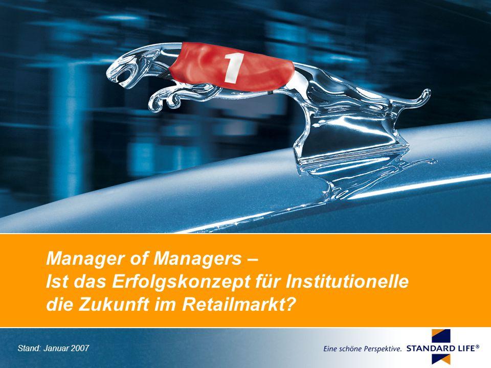 Manager of Managers – Ist das Erfolgskonzept für Institutionelle die Zukunft im Retailmarkt.